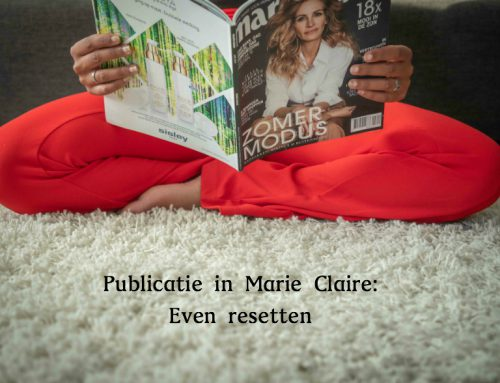 PUBLICATIE IN MARIE CLAIRE: EVEN RESETTEN