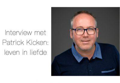 Patrick Kicken, leven zonder stress, podcast, interview, liefde
